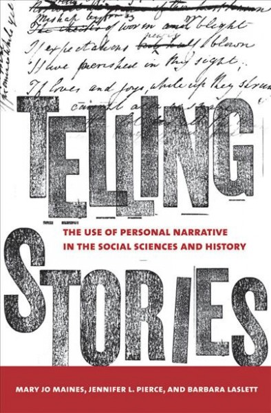 Cover image of Telling stories: the use of personal narratives in the social sciences and history