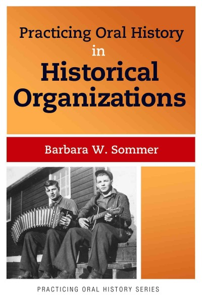 Book cover image of Practicing oral history in historical organizations