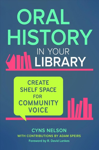 Book cover image of Oral history in your library: create shelf space for community voice