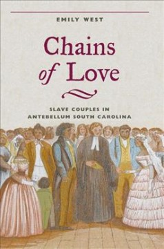 Chains of love : slave couples in antebellum South Carolina