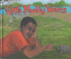 Little Muddy Waters : a Gullah folk tale / by Ronald Daise