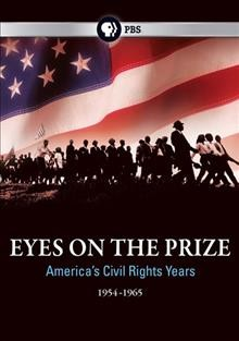 Eyes on the prize: America's civil rights years