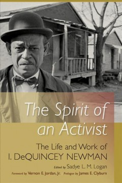Cover image: The spirit of an activist: the life and work of I. Dequincey Newman