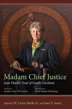 Madam Chief Justice : Jean Hoefer Toal of South Carolina