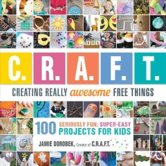 C.R.A.F.T: Creating Really Awesome Free Things