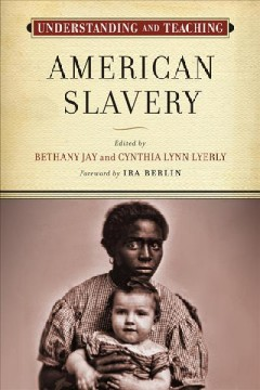 Cover image: Understanding and teaching American slavery