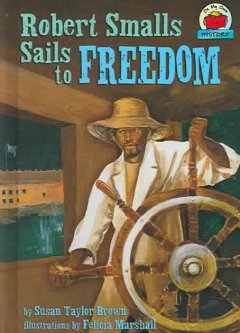 Robert Smalls sails to freedom / by Susan Taylor Brown