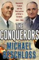 Go to record The conquerors : Roosevelt, Truman and the destruction of ...