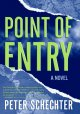 Go to record Point of entry : a novel