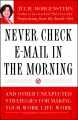 Go to record Never check e-mail in the morning : and other unexpected s...