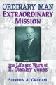 Go to record Ordinary man, extraordinary mission : the life and work of...
