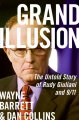 Go to record Grand illusion : the untold story of Rudy Giuliani and 9/11