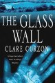Go to record The glass wall : a Superintendent Mike Yeadings mystery