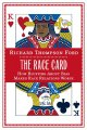 Go to record The race card : how bluffing about bias makes race relatio...