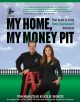 Go to record My home, my money pit : your guide to every home improveme...