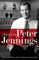 Go to record Peter Jennings : a reporter's life