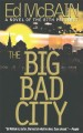 Go to record The big bad city : a novel of the 87th Precinct