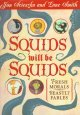 Go to record Squids will be squids : fresh morals, beastly fables