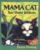 Go to record Mama cat has three kittens