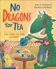 Go to record No dragons for tea : fire safety for kids (and dragons)