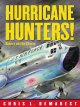 Go to record Hurricane hunters! : riders on the storm