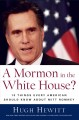 Go to record A Mormon in the White House? : 10 things every American sh...