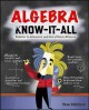 Go to record Algebra know-it-all : beginner to advanced, and everything...