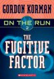 Go to record On the run. 2, The fugitive factor