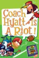 Go to record Coach Hyatt is a riot!