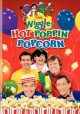 Go to record The Wiggles. Hot poppin' popcorn