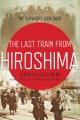Go to record The last train from Hiroshima : the survivors look back