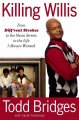 Go to record Killing Willis : from Diff'rent strokes to the mean street...