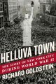 Go to record Helluva town : the story of New York City during World War...