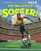 Go to record For the love of soccer!