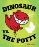 Go to record Dinosaur vs. the potty