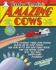 Go to record Amazing cows : a book of bovinely inspired misinformation