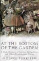Go to record At the bottom of the garden : a dark history of fairies, h...