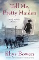Go to record Tell me, pretty maiden : a Molly Murphy mystery
