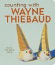 Go to record Counting with Wayne Thiebaud