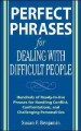 Go to record Perfect phrases for dealing with difficult people : hundre...