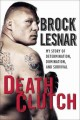 Go to record Death clutch : my story of determination, domination, and ...