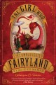 Go to record The girl who circumnavigated Fairyland in a ship of her ow...