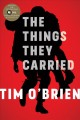 Go to record The things they carried : a work of fiction