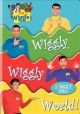 Go to record The Wiggles. Wiggly wiggly world!