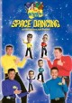 Go to record The Wiggles. Space dancing