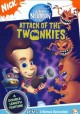 Go to record Jimmy Neutron, boy genius. Attack of the Twonkies
