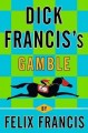 Go to record Dick Francis's gamble