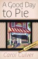 Go to record A good day to pie : a pie shop mystery