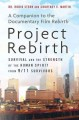 Go to record Project rebirth : survival and the strength of the human s...