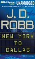Go to record New York to Dallas : an In Death novel
